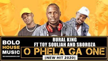 Rural King – O Phela Ga One ft Toy Souljah & Sboroza mp3 download