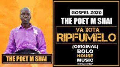 The Poet M Shai – Va Xota Ripfumelo mp3 download