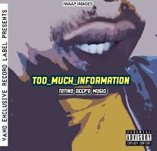 Totino Deep'D MusiQ Too Much Information Mp3 Fakaza Download