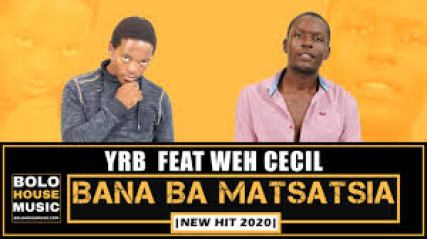 YRB – Bana Ba Matsatsia feat. Weh Cecil mp3 download