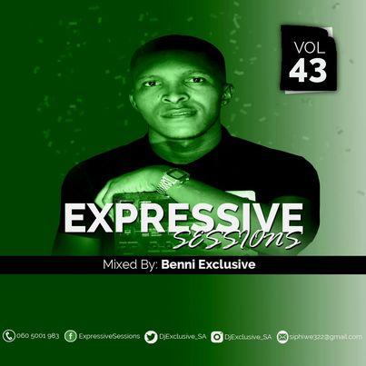 Benni Exclusive Expressive Sessions #43 Mix Mp3 Fakaza Download