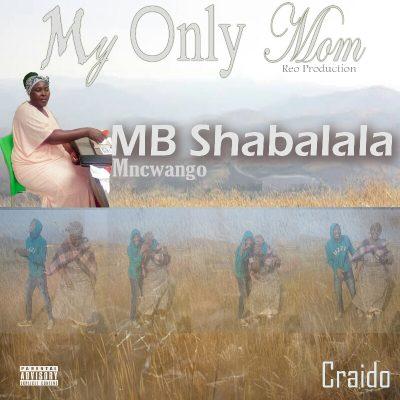 Craido My Only Mom Mp3 Fakaza Download