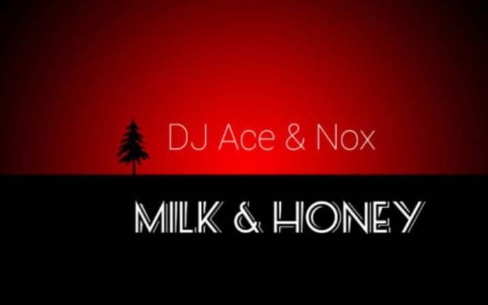 DJ Ace & Nox Milk & Honey Mp3 Fakaza Download