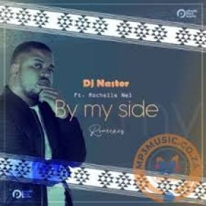 DJ Nastor – By My Side (Gene Boi's Afro Mix) Ft. Rochelle Nel mp3 download