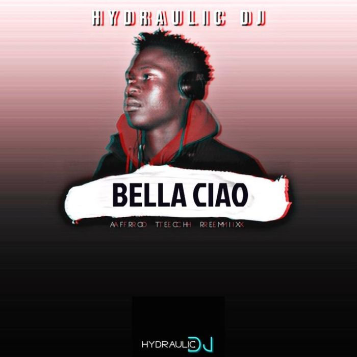 Hydraulic DJ Bella Ciao Mp3 Fakaza Download