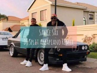 DOWNLOAD Kabza De Small & DJ Maphorisa Sax Ke Sax (DJ Split Amapiano Remix) Ft. Lihle Bliss Mp3
