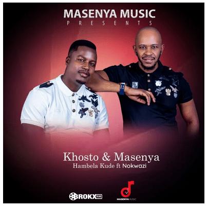 Khosto & Masenya Hambela Kude Mp3 Download