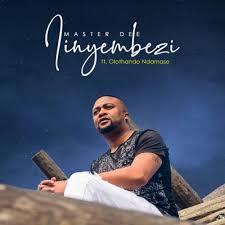 Master Dee – Iinyembezi Ft. Olothando Ndamase mp3 download
