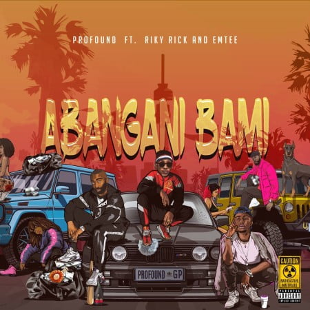 Profound Abangani Bami Mp3 Fakaza Download