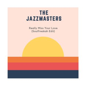 The Jazzmasters Really Miss Your Love Mp3 Fakaza Download