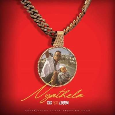 Tns Nyathela Mp3 Fakaza Download