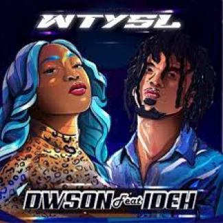Dwson – WTYSL Ft. Ideh mp3 download