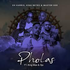 Ed Harris, King Retro & Master Dee – Pholas Ft. King Max & SJA mp3 download