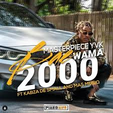 Masterpiece YVK – Bae Wama 2000 Ft. Kabza De Small & Mas MusiQn mp3 download