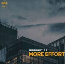 Midnight SA – More Effort (Original Mix) mp3 download