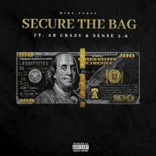 Mike Tuney – Secure The Bag Ft. AB Crazy & Sense 2.0 mp3 download