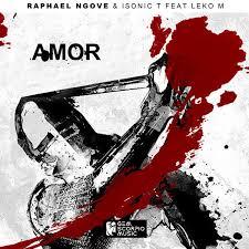Raphael Ngove & Isonic T – Amor Ft. Leko M mp3download