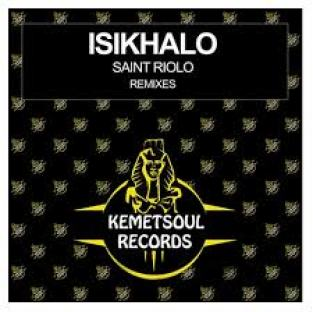 Saint Riolo – Isikhalo (De Khoisans Afrikah Remix) mp3 download