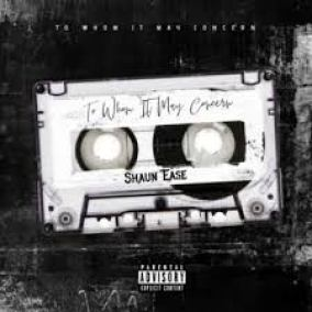 EP: Shaun Ease – To Whom It May Concern zip download