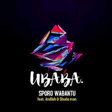 Sporo Wabantu – UBABA Ft. Sbuda Man & Andileh mp 3 download
