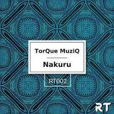 TorQue MuziQ – Nakuru (Original Mix) mp3 download