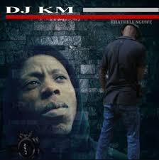 DJ KM – Khathele Nguwe mp3 download