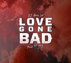 DJ Nova SA – Love Gone Bad Ft. ElJay mp3 download
