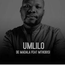 De Madala – Umlilo Ft. Mthobisi mp3 download