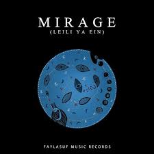 Faylasuf – Mirage (Leili Ya Ein) mp3 download