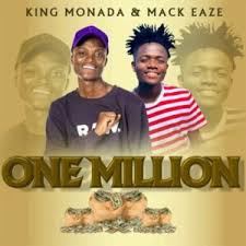 King Monada & Mack Eaze – One Million mp3 download