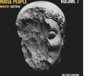 ALBUM: Austin W – House People Vol.7 (Deluxe Edition) mp3 download