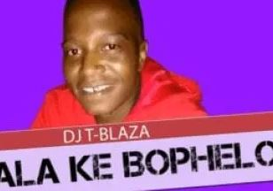 DJ T-Blaza – Bjala Ke Bophelo mp3 download