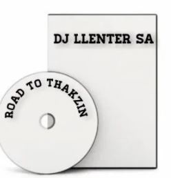 Dj Llenter SA – Road to Thakzin mp3 download