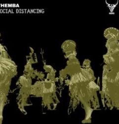 THEMBA – Social Distancing (Extended Mix) mp3 download