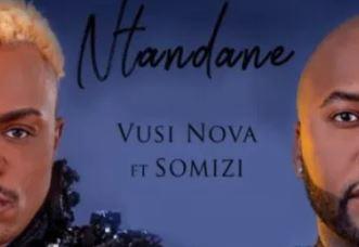 Vusi Nova – Ntandane Ft. Somizi mp3 download