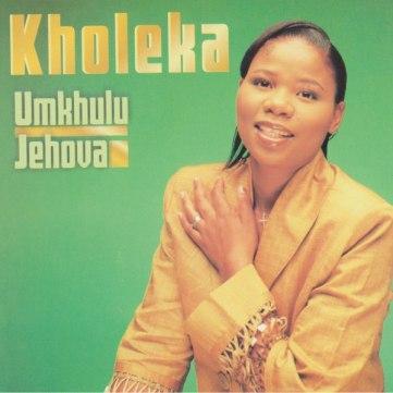 Kholeka – Umkhulu JEHOVA