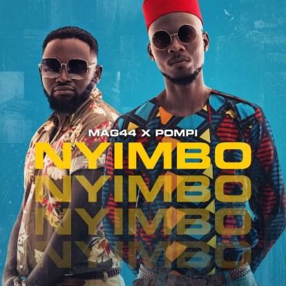 Mag44 & Pompi – Nyimbo