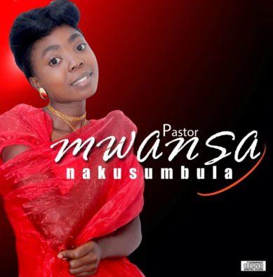 Pastor Mwansa – Nakusumbula