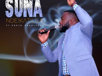 Suna Ft. Peace Preachers – Ndeikatilila