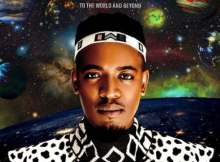 DOWNLOAD mp3: ALBUM: Sun-EL Musician To The World And Beyond fakaza 2019 2020 com music gqom amapiano afrohouse mp3 download