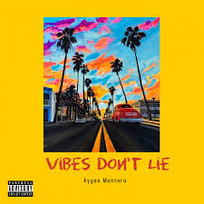 Aygee Montero – Vibes Don't lie EP