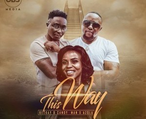 Dj Beekay & Candyman – This Way Ft. Azola