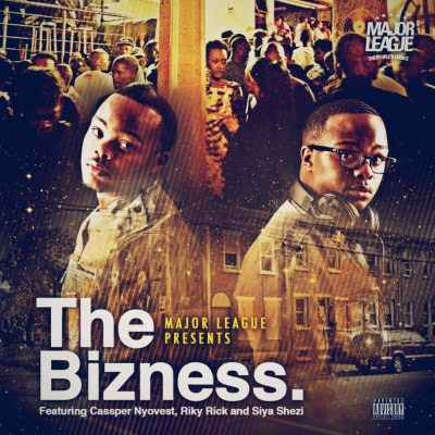 Major League DJz – The Bizness Ft. Cassper Nyovest, Riky Rick & Siya Shezi