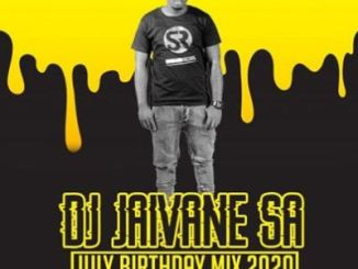 Dj Jaivane – July Birthday Month 2020 (2Hour Live Mix)