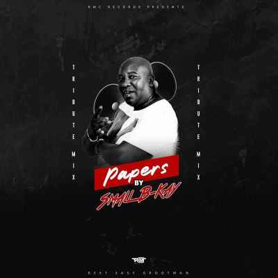 Small B-Kay – Papers (Tribute Mix)