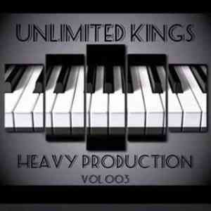 Unlimited Kings – Heavy Production Vol. 003 Mix