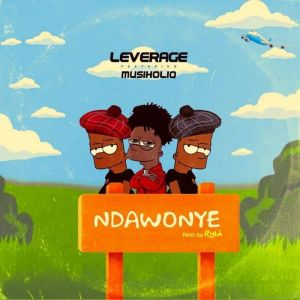Leverage – Ndawonye Ft. MusiholiQ