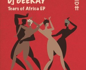 EP: Dj Beekay – Tears of Africa