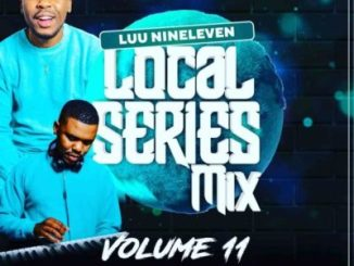 Luu Nineleven – Local Series Mix Vol. 11