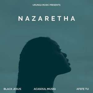 Black Jesus, AcaSoul MusiQ & Afefe Tu – Nazaretha (Original Mix)